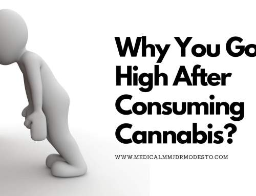 Why You Got High After Consuming Cannabis?